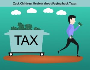 Zack Childress review about paying back taxes
